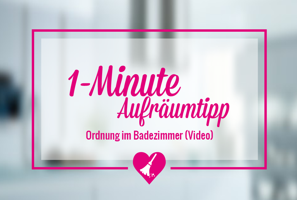 1 minute aufr umtipp ordnung im badezimmer video geliebte ordnung. Black Bedroom Furniture Sets. Home Design Ideas