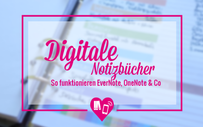Digitale Notizbücher: So funktionieren EverNote, OneNote & Co