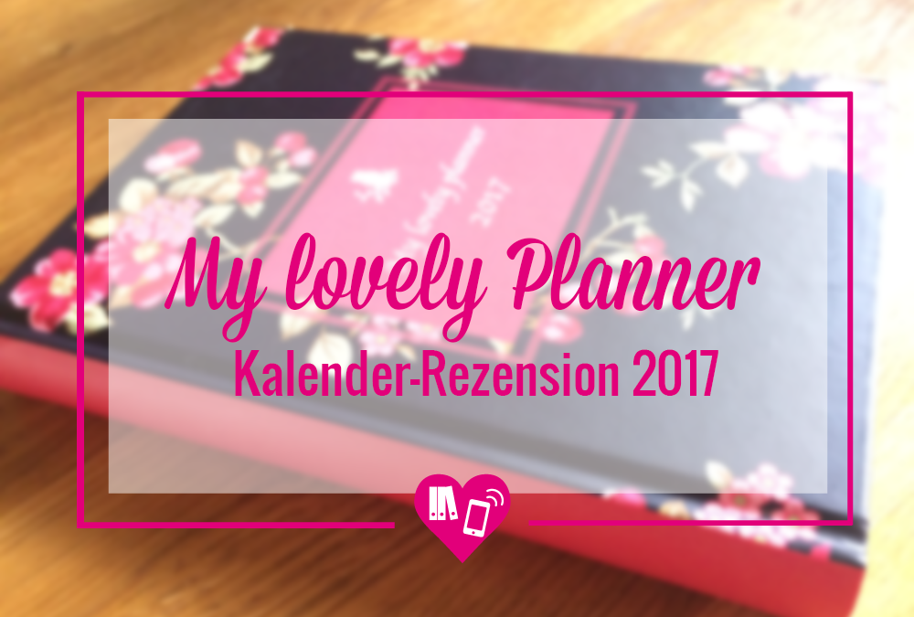 Kalender-Rezension 2017 My lovely Planner